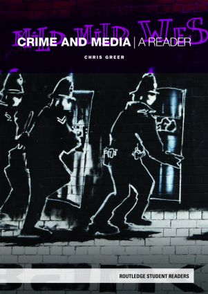 Crime and Media: A Reader, 1st Edition (Paperback) book cover