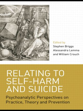 Relating to Self-Harm and Suicide: Psychoanalytic Perspectives on Practice, Theory and Prevention (Paperback) book cover