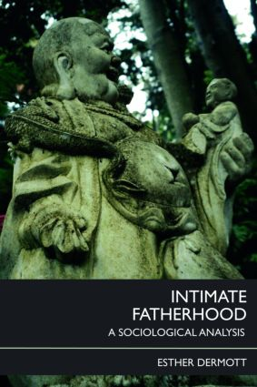 Intimate Fatherhood: A Sociological Analysis book cover