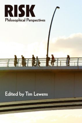 Risk: Philosophical Perspectives: 1st Edition (Paperback) book cover