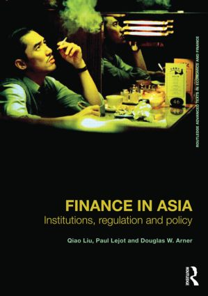 Finance in Asia: Institutions, Regulation and Policy book cover