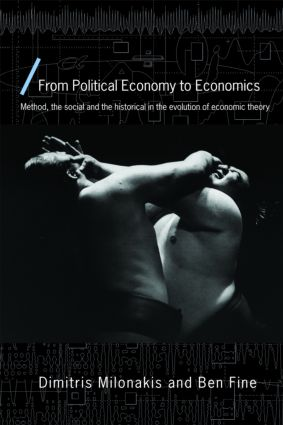 From Political Economy to Economics: Method, the social and the historical in the evolution of economic theory (Paperback) book cover