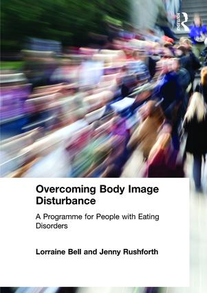 Overcoming Body Image Disturbance: A Programme for People with Eating Disorders (Paperback) book cover