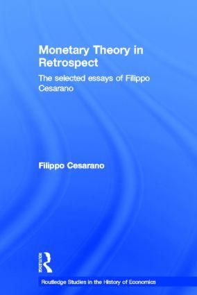 Monetary Theory in Retrospect: The Selected Essays of Filippo Cesarano, 1st Edition (Hardback) book cover