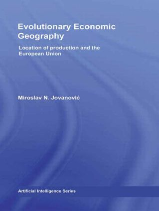 Evolutionary Economic Geography: Location of production and the European Union, 1st Edition (Hardback) book cover