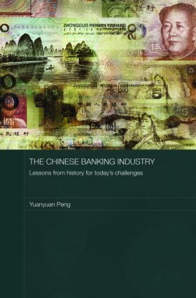 The Chinese Banking Industry: Lessons from History for Today's Challenges book cover