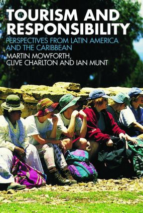 Tourism and Responsibility: Perspectives from Latin America and the Caribbean, 1st Edition (Paperback) book cover