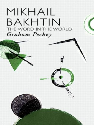 Mikhail Bakhtin: The Word in the World book cover