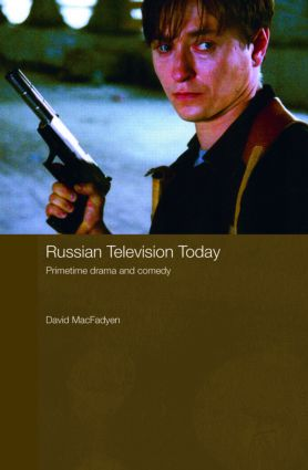 Russian Television Today: Primetime Drama and Comedy (Hardback) book cover