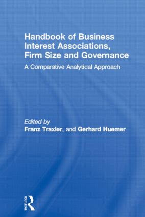 Handbook of Business Interest Associations, Firm Size and Governance: A Comparative Analytical Approach, 1st Edition (Hardback) book cover