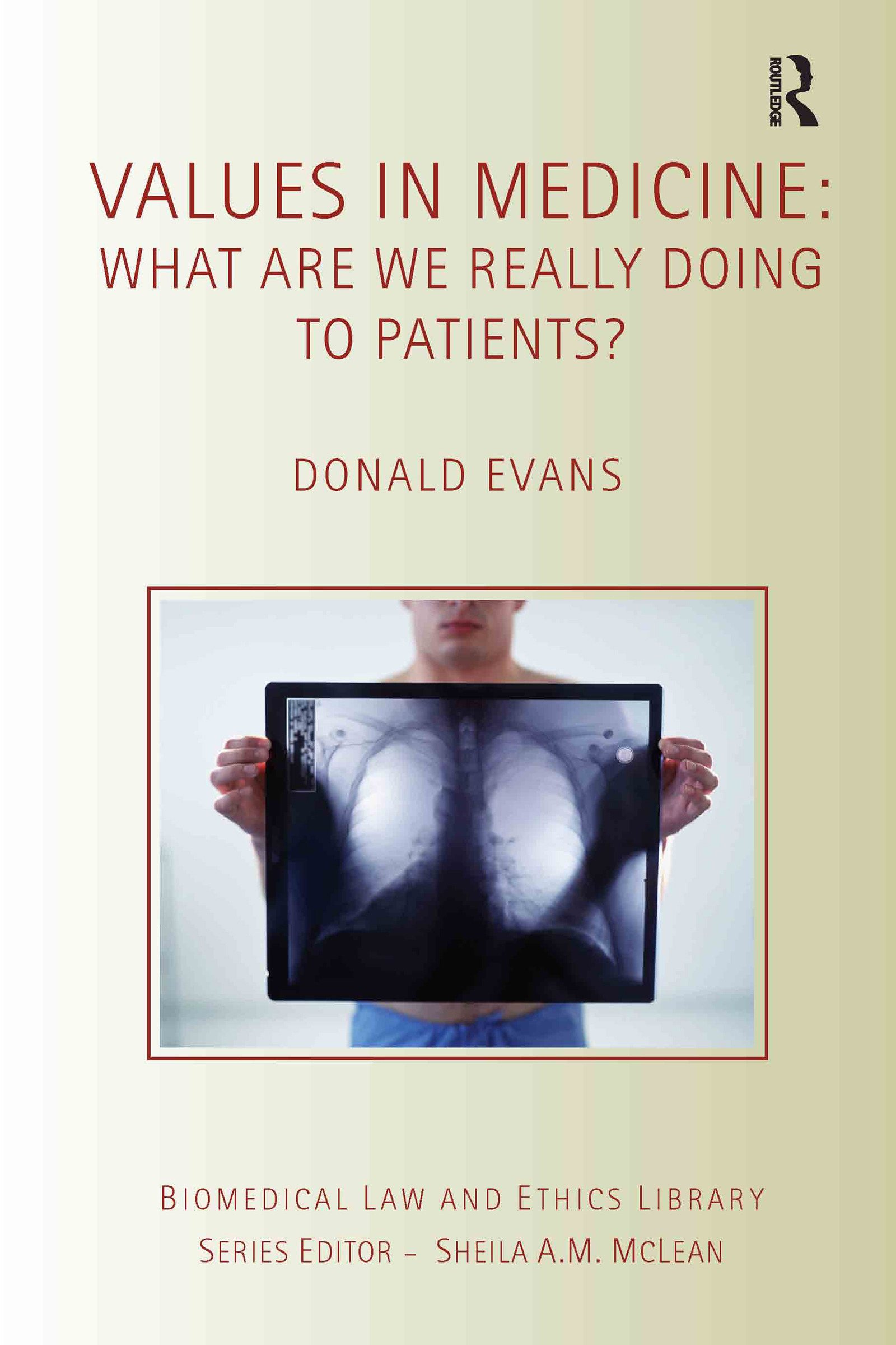 Values in Medicine: What are We Really Doing to Patients?, 1st Edition (Paperback) book cover