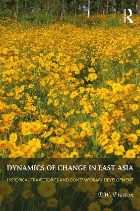 Dynamics of Change in East Asia: Historical Trajectories and Contemporary Development book cover