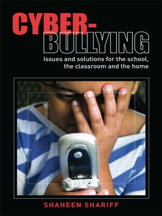 Cyber-Bullying: Issues and Solutions for the School, the Classroom and the Home (Paperback) book cover