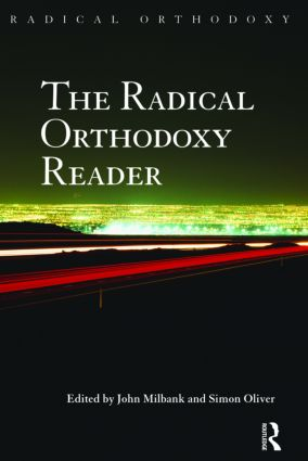 The Radical Orthodoxy Reader (Paperback) book cover