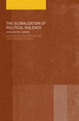 The Globalization of Political Violence: Globalization's Shadow (Paperback) book cover