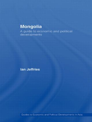 Mongolia: A Guide to Economic and Political Developments book cover
