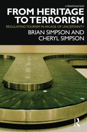 From Heritage to Terrorism: Regulating Tourism in an Age of Uncertainty, 1st Edition (Hardback) book cover
