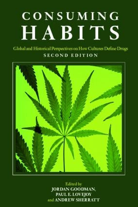 Consuming Habits: Drugs in History and Anthropology, 2nd Edition (Paperback) book cover