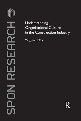 Understanding Organisational Culture in the Construction Industry book cover