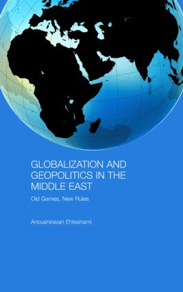 Globalization and Geopolitics in the Middle East: Old Games, New Rules, 1st Edition (Hardback) book cover