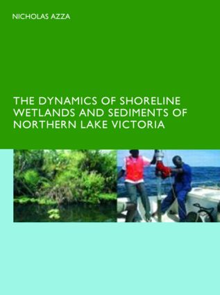 The Dynamics of Shoreline Wetlands and Sediments of Northern Lake Victoria: 1st Edition (Paperback) book cover