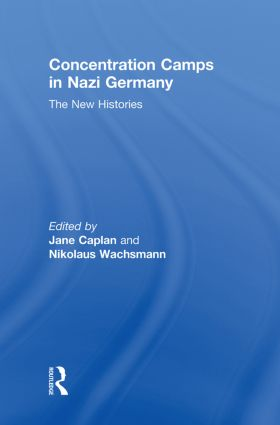 Concentration Camps in Nazi Germany: The New Histories (Hardback) book cover