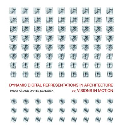 Dynamic Digital Representations in Architecture: Visions in Motion (Paperback) book cover