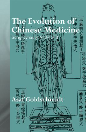 The Evolution of Chinese Medicine: Song Dynasty, 960–1200 book cover
