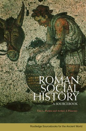 Roman Social History: A Sourcebook, 1st Edition (Paperback) book cover