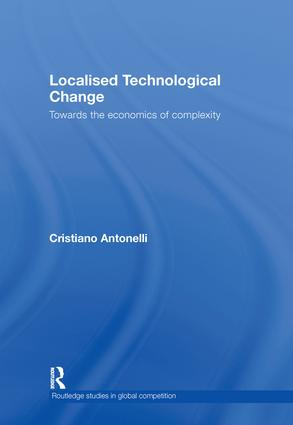 Localised Technological Change: Towards the Economics of Complexity (Hardback) book cover
