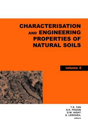 Characterisation and Engineering Properties of Natural Soils, Two Volume Set: Proceedings of the Second International Workshop on Characterisation and Engineering Properties of Natural Soils, Singapore, 29 November-1 December 2006, 1st Edition (Pack) book cover