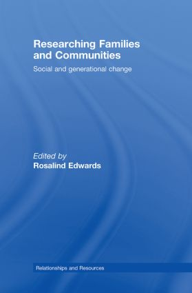 Researching Families and Communities: Social and Generational Change (Hardback) book cover