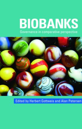 Biobanks: Governance in Comparative Perspective, 1st Edition (Paperback) book cover