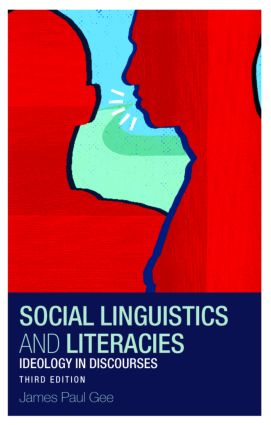 Social Linguistics and Literacies: Ideology in Discourses, 3rd Edition (Paperback) book cover