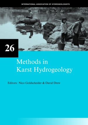 Methods in Karst Hydrogeology: IAH: International Contributions to Hydrogeology, 26, 1st Edition (Hardback) book cover