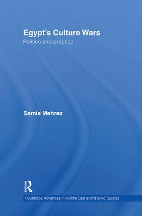 Egypt's Culture Wars: Politics and Practice, 1st Edition (Hardback) book cover