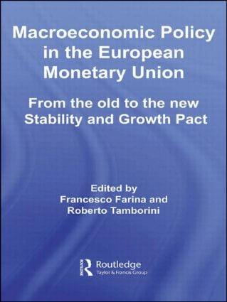 Macroeconomic Policy in the European Monetary Union: From the Old to the New Stability and Growth Pact (Hardback) book cover