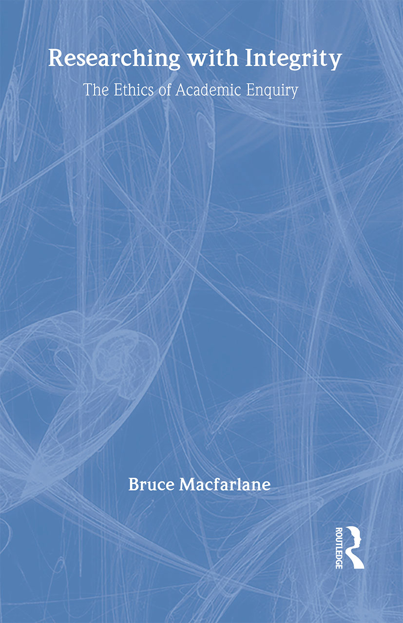 Researching with Integrity: The Ethics of Academic Enquiry, 1st Edition (Hardback) book cover