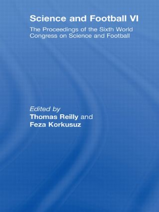 Science and Football VI: The Proceedings of the Sixth World Congress on Science and Football book cover