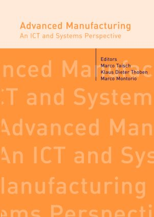 Advanced Manufacturing. An ICT and Systems Perspective: 1st Edition (Hardback) book cover