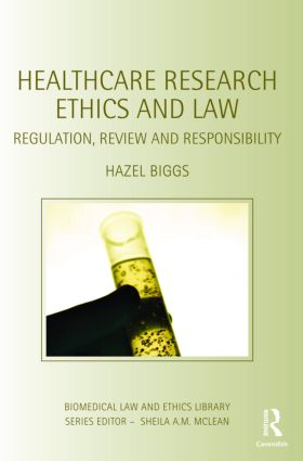 Healthcare Research Ethics and Law: Regulation, Review and Responsibility (Paperback) book cover
