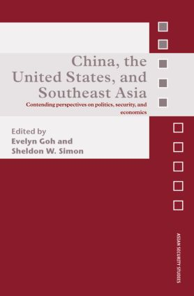 China, the United States, and South-East Asia: Contending Perspectives on Politics, Security, and Economics (Hardback) book cover