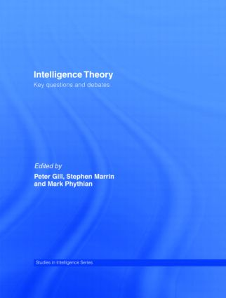 Intelligence Theory: Key Questions and Debates (Hardback) book cover