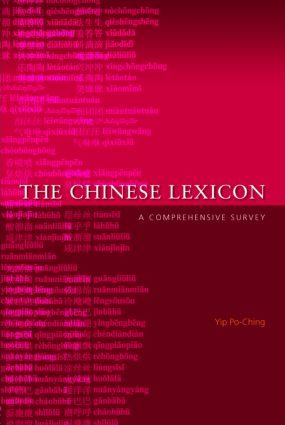The Chinese Lexicon: A Comprehensive Survey (Paperback) book cover