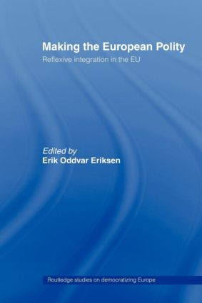 Making The European Polity: Reflexive integration in the EU (Paperback) book cover