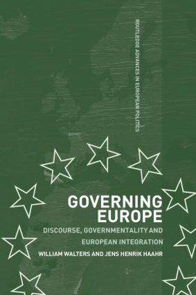 Governing Europe: Discourse, Governmentality and European Integration, 1st Edition (Paperback) book cover