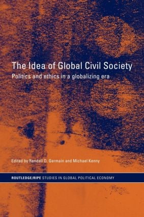 The Idea of Global Civil Society: Ethics and Politics in a Globalizing Era (Paperback) book cover