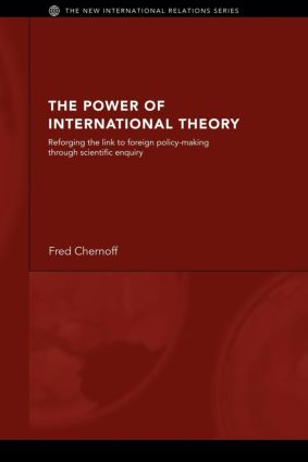 The Power of International Theory: Reforging the Link to Foreign Policy-Making through Scientific Enquiry, 1st Edition (Paperback) book cover
