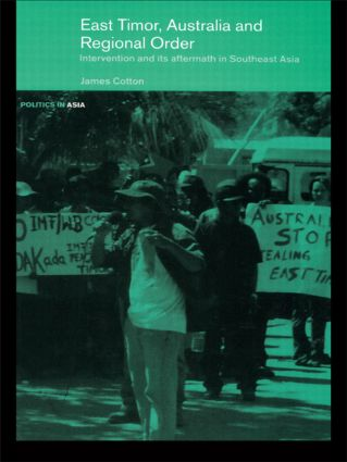 East Timor, Australia and Regional Order: Intervention and its Aftermath in Southeast Asia, 1st Edition (e-Book) book cover
