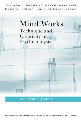 Mind Works: Technique and Creativity in Psychoanalysis (e-Book) book cover